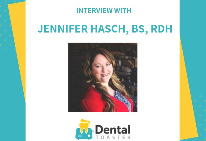 Jennifer Hasch, BS, RDH. interview